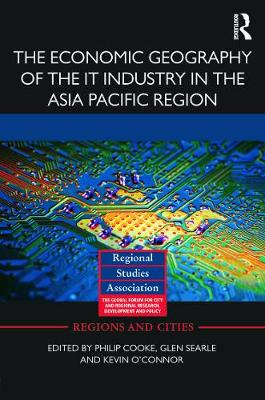 Economic Geography of the IT Industry in the Asia Pacific Region book
