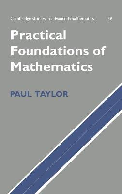 Practical Foundations of Mathematics by Paul Taylor