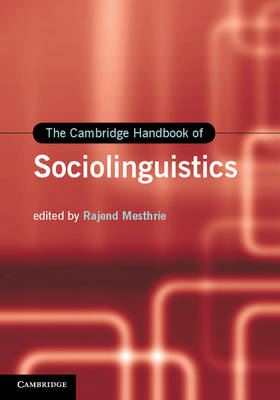 Cambridge Handbook of Sociolinguistics by Rajend Mesthrie