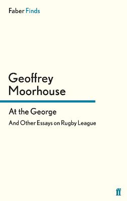 At the George by Geoffrey  Moorhouse