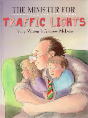The Minister for Traffic Lights by Tony Wilson