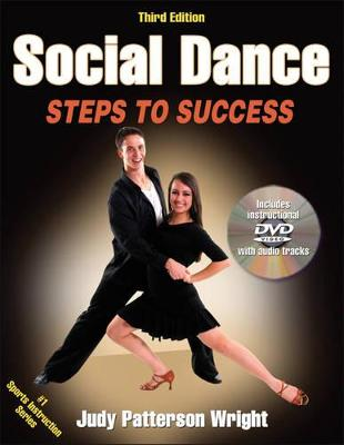 Social Dance: Steps to Success by Judy Patterson Wright
