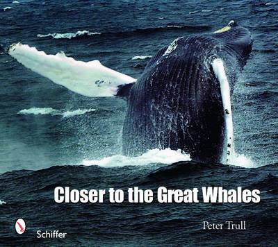 Closer to the Great Whales by Peter Trull