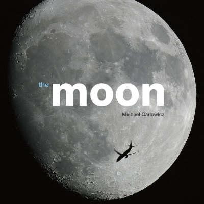 The Moon by Michael J. Carlowicz