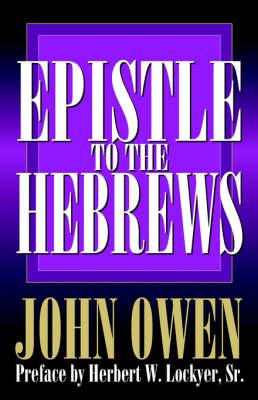 Hebrews: Epistle of Warning by J. Owen