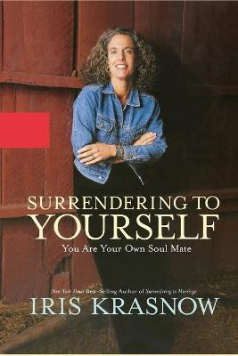 Surrendering to Yourself by Iris Krasnow
