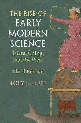 The Rise of Early Modern Science by Toby E. Huff