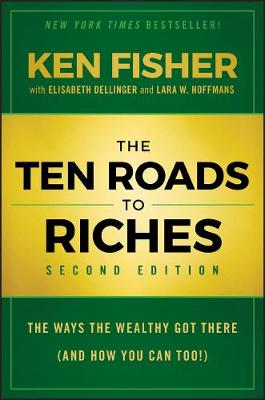 The Ten Roads to Riches by Kenneth L. Fisher