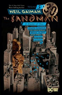 Sandman Volume 5,The: A Game of You: 30th Anniversary Edition by Neil Gaiman