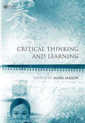 Critical Thinking and Learning by Mark Mason