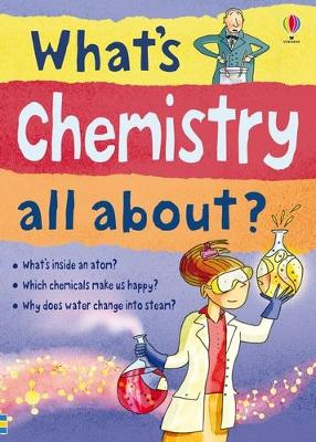 Whats Chemistry All About by Alex Frith