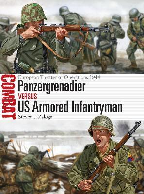Panzergrenadier vs US Armored Infantryman by Steven J. Zaloga