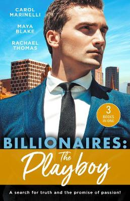 Billionaires: The Playboy/Di Sione's Innocent Conquest/The Di Sione Secret Baby/To Blackmail a Di Sione by Maya Blake