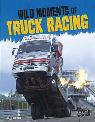 Wild Moments of Truck Racing by M Weber