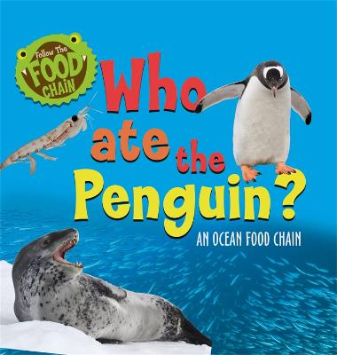 Who Ate the Penguin?: An Ocean Food Chain book