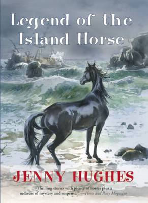 Legend of the Island Horse by Jenny Hughes