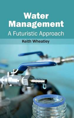Water Management by Keith Wheatley