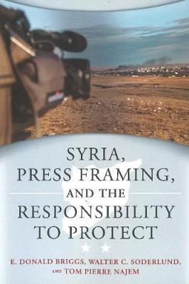 Syria, Press Framing and the Responsibility to Protect by E. Donald Briggs