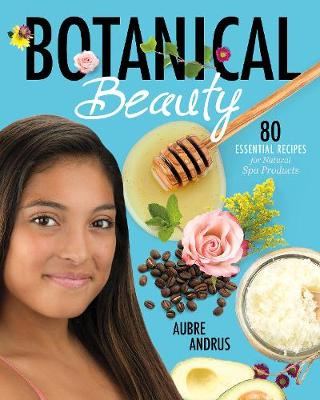 Botanical Beauty by Aubre Andrus