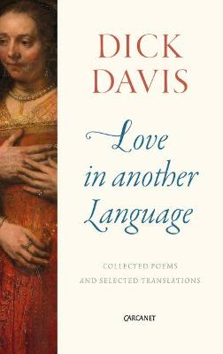 Love in Another Language by Dick Davis