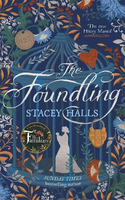 The Foundling: From the Sunday Times bestselling author of The Familiars by Stacey Halls