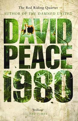 Red Riding Nineteen Eighty by David Peace