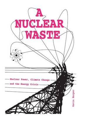 A Nuclear Waste by Gavin Harper