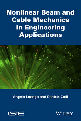 Nonlinear Beam and Cable Mechanics in Engineering Applications by Angelo Luongo