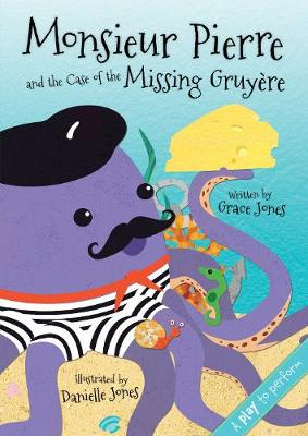 Monsieur Pierre and the Case of the Missing Gruyere by Grace Jones