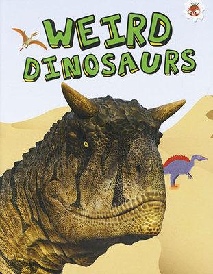 Weird Dinosaurs - My Favourite Dinosaurs by Emily Kington