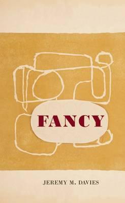 Fancy by Jeremy M Davies