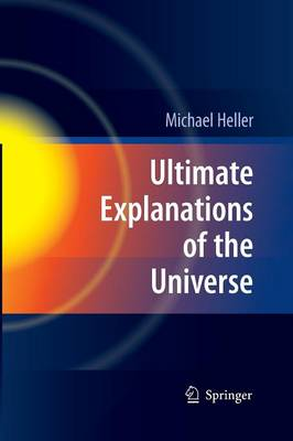 Ultimate Explanations of the Universe by Michael Heller