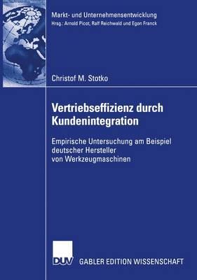 Vertriebseffizienz durch Kundenintegration by Christof M. Stotko