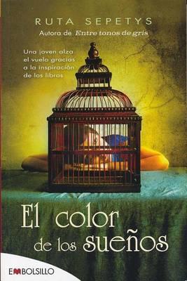 El Color de Los Suenos by Ruta Sepetys