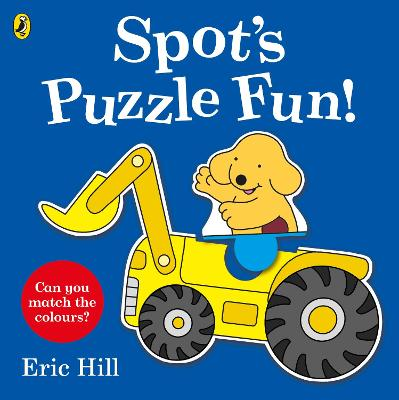 Spot's Puzzle Fun!: Press-out and Play Book by Eric Hill