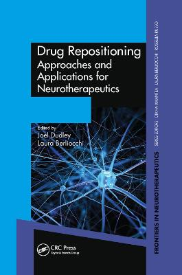 Drug Repositioning: Approaches and Applications for Neurotherapeutics by Joel Dudley