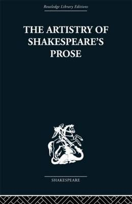 The Artistry of Shakespeare's Prose by Brian Vickers