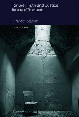 Torture, Truth and Justice by Elizabeth Stanley