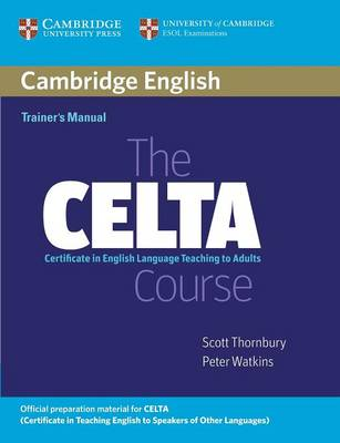 CELTA Course Trainer's Manual by Scott Thornbury