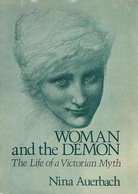 Woman and the Demon by Nina Auerbach