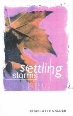 Settling Storms by Charlotte Calder