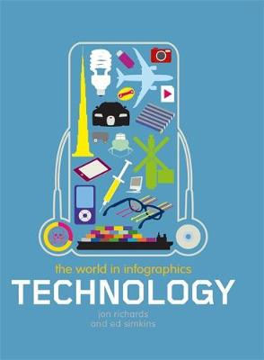 The World in Infographics: Technology by Jon Richards