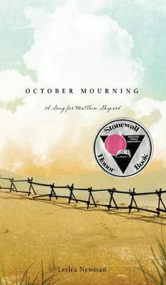 October Mourning: A Song for Matthew Shepard by Newman Leslea