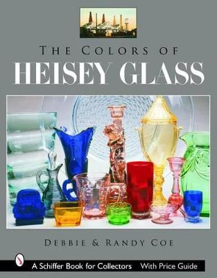 The Colors of Heisey Glass by Debbie Coe