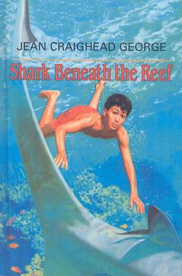 Shark Beneath the Reef by Jean Craighead George