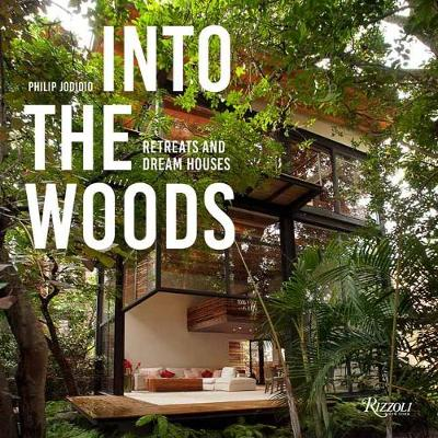 Into the Woods: Retreats and Dream Houses book