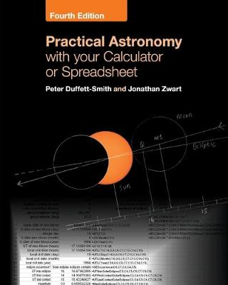 Practical Astronomy with your Calculator or Spreadsheet by Peter Duffett-Smith