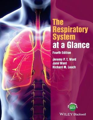 The Respiratory System at a Glance, 4E by Jeremy P. T. Ward