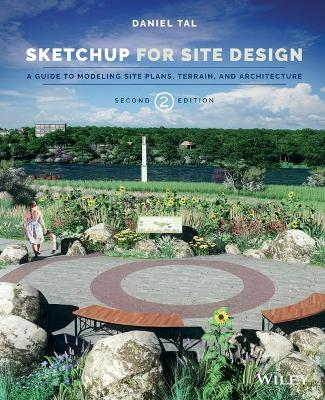 Sketchup for Site Design 2E by Daniel Tal