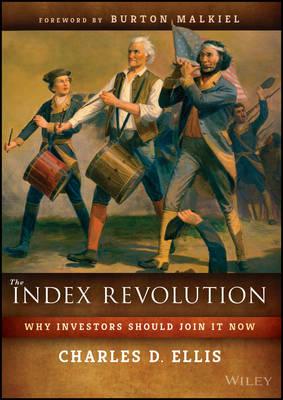 The Index Revolution by Charles D. Ellis